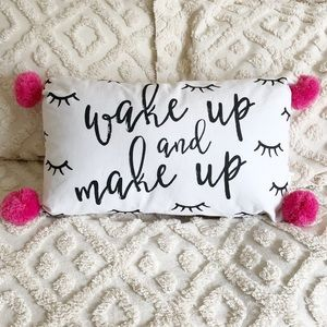 Other - Wake Up and Make Up Accent Pillow
